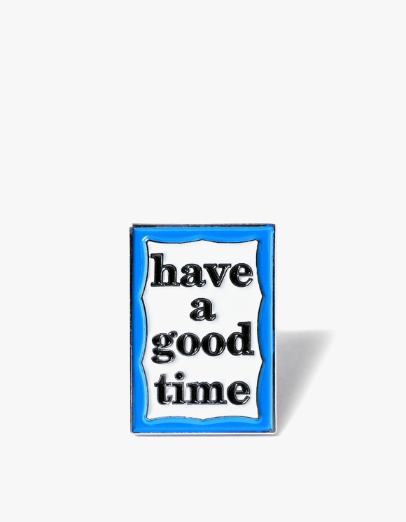 have a good time Blue Frame Pin | HEIGHTS. | International Store