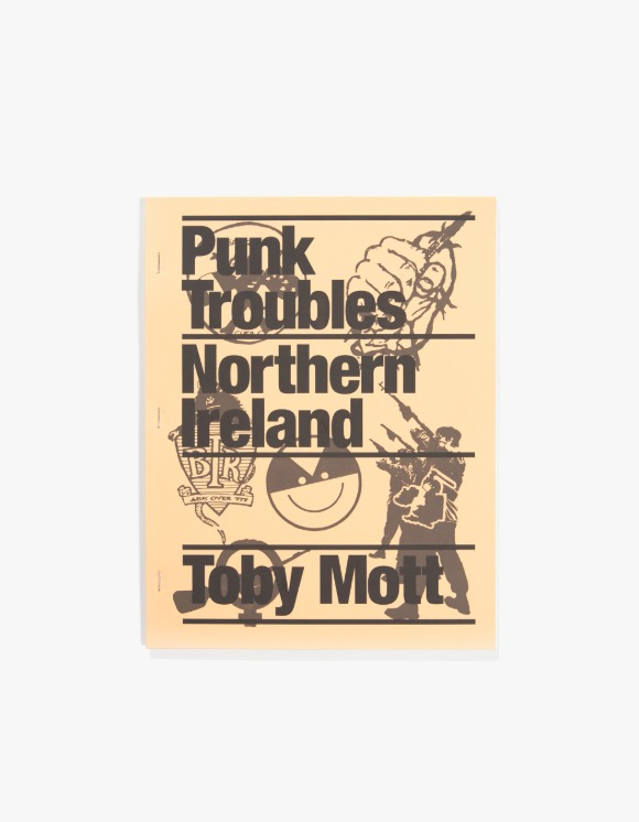 Dashwood Punk Troubles : Northern Ireland by Toby Mott | HEIGHTS. | International Store