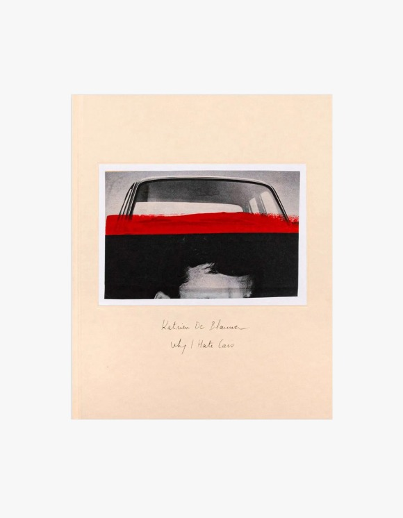 Selected Publications Katrien De Blauwer: Why I Hate Cars | HEIGHTS. | International Store