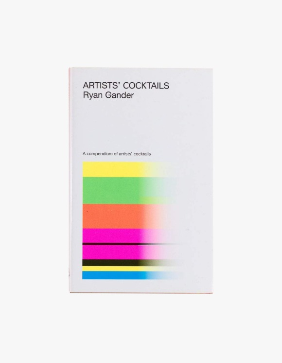 Selected Publications Ryan Gander: Artists' Cocktails | HEIGHTS. | International Store
